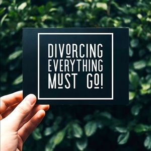 Divorcing Everything must GO!!